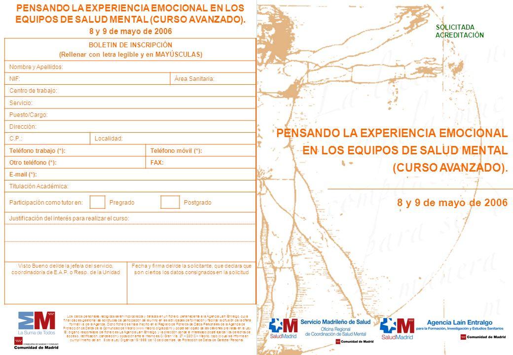 PENSANDO LA EXPERIENCIA EMOCIONAL EN LOS EQUIPOS DE SALUD MENTAL (CURSO AVANZADO). 8 y 9 de mayo de 2006 BOLETIN DE INSCRIPCIÓN (Rellenar con letra le