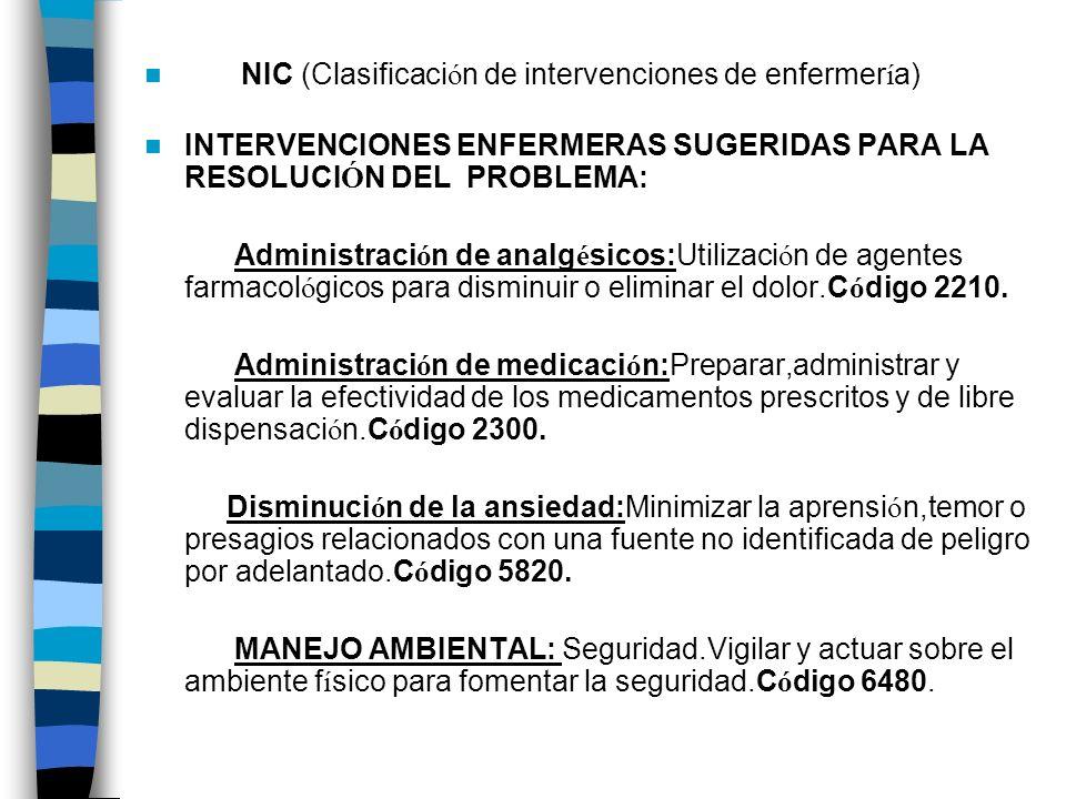 NIC (Clasificaci ó n de intervenciones de enfermer í a) INTERVENCIONES ENFERMERAS SUGERIDAS PARA LA RESOLUCI Ó N DEL PROBLEMA: Administraci ó n de ana