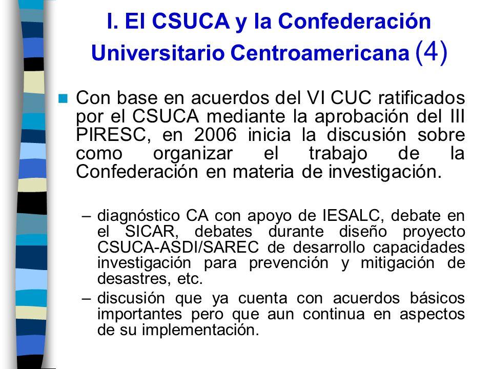 I. El CSUCA y la Confederación Universitario Centroamericana (4) Con base en acuerdos del VI CUC ratificados por el CSUCA mediante la aprobación del I