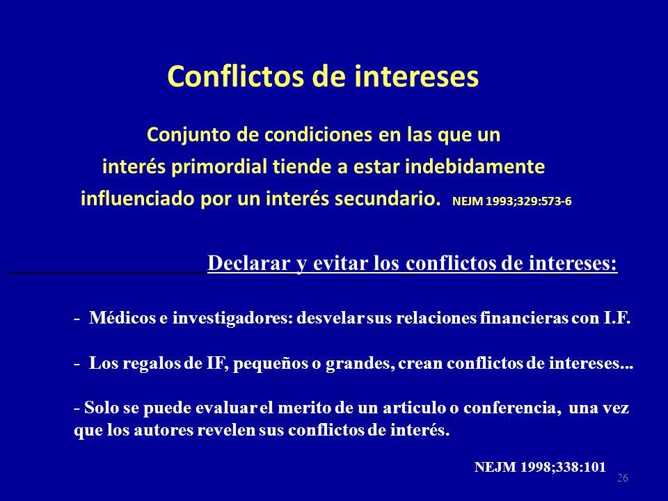 Conflictos de intereses Conjunto de condiciones en las que un interés primordial tiende a estar indebidamente influenciado por un interés secundario.
