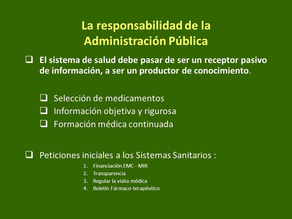 La responsabilidad de la Administración Pública El sistema de salud debe pasar de ser un receptor pasivo de información, a ser un productor de conocim