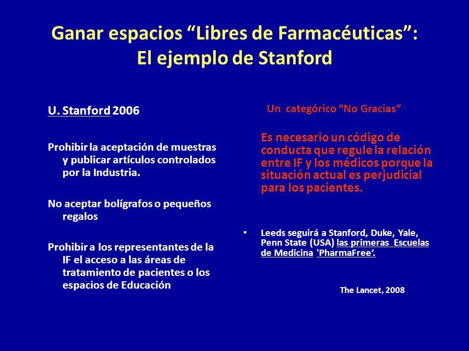 Ganar espacios Libres de Farmacéuticas: El ejemplo de Stanford U. Stanford 2006 Prohibir la aceptación de muestras y publicar artículos controlados po