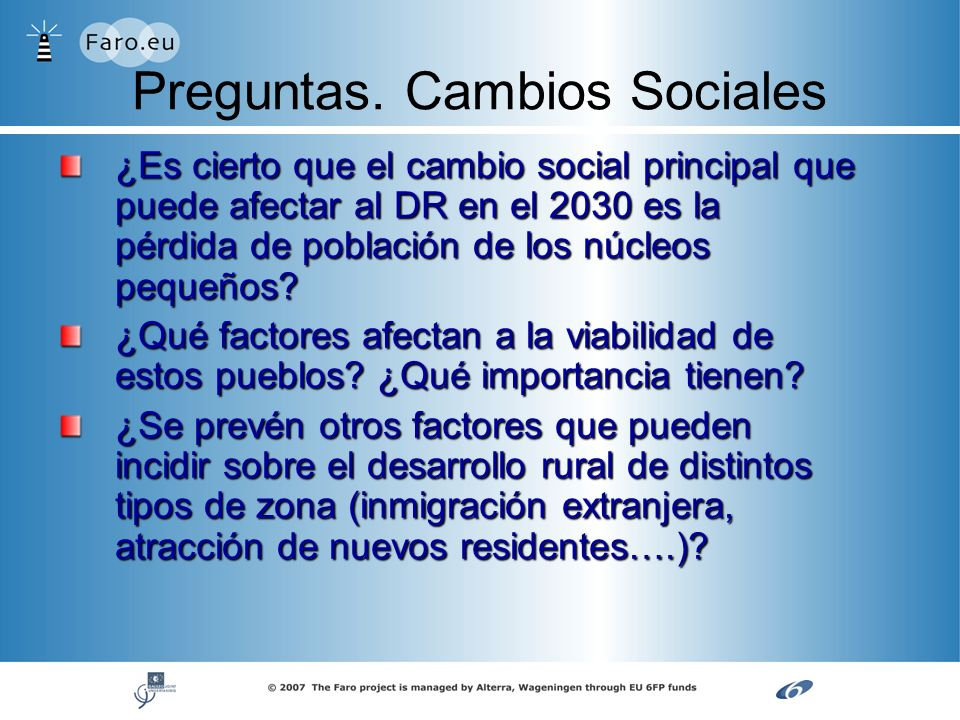 Preguntas. Cambios Sociales ¿Es cierto que el cambio social principal que puede afectar al DR en el 2030 es la pérdida de población de los núcleos peq