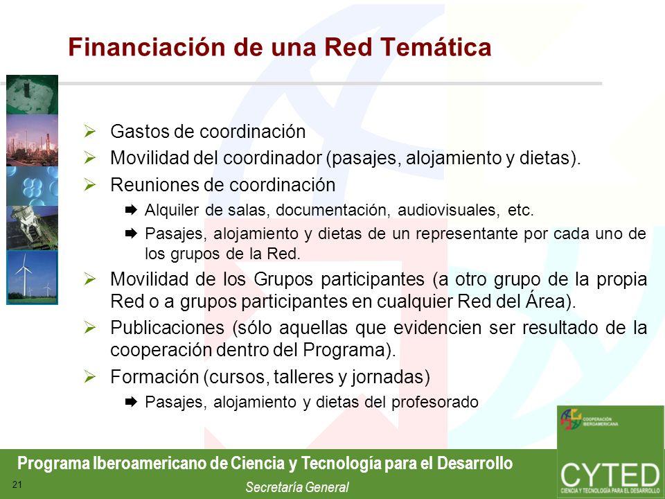 Programa Iberoamericano de Ciencia y Tecnología para el Desarrollo Secretaría General 21 Financiación de una Red Temática Gastos de coordinación Movil