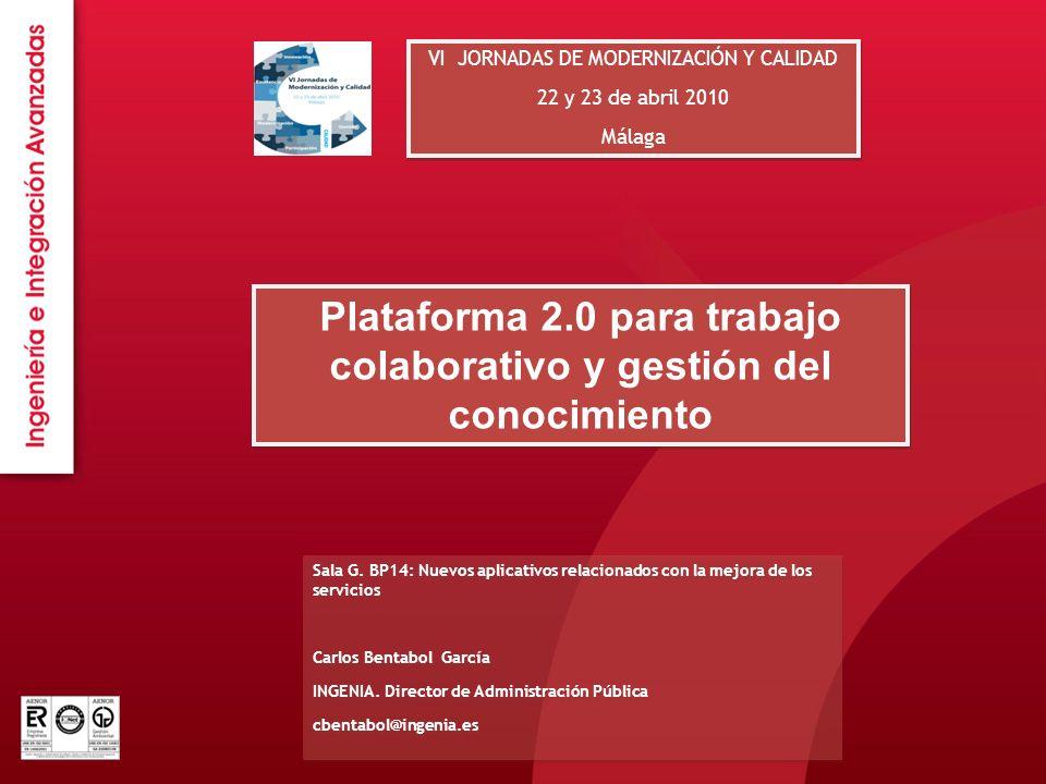 VI JORNADAS DE MODERNIZACIÓN Y CALIDAD 22 y 23 de abril 2010 Málaga VI JORNADAS DE MODERNIZACIÓN Y CALIDAD 22 y 23 de abril 2010 Málaga Sala G. BP14: