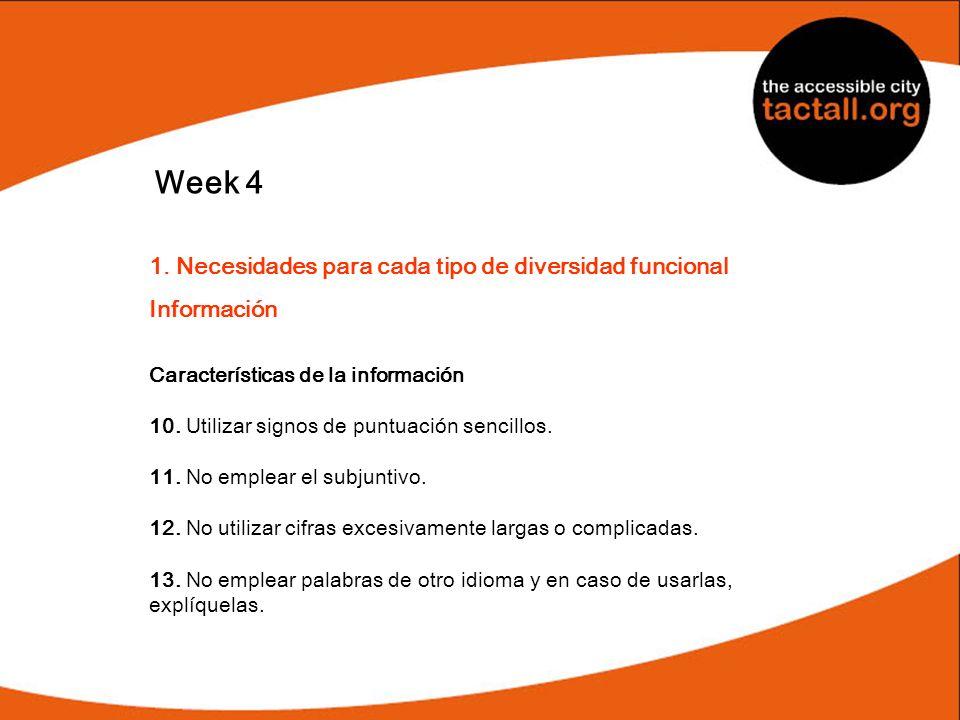 Week 4 1. Necesidades para cada tipo de diversidad funcional Información Características de la información 10. Utilizar signos de puntuación sencillos