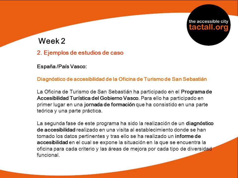 Week 2 2. Ejemplos de estudios de caso España /País Vasco: Diagnóstico de accesibilidad de la Oficina de Turismo de San Sebastián La Oficina de Turism