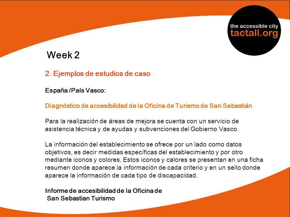 Week 2 2. Ejemplos de estudios de caso España /País Vasco: Diagnóstico de accesibilidad de la Oficina de Turismo de San Sebastián Para la realización