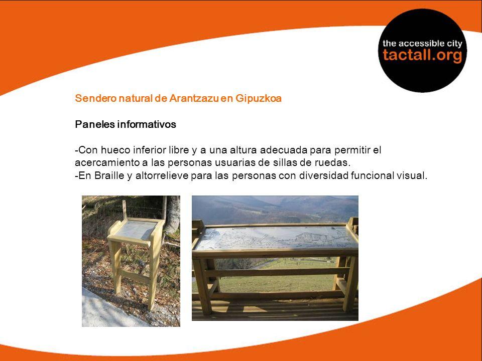 Sendero natural de Arantzazu en Gipuzkoa Paneles informativos -Con hueco inferior libre y a una altura adecuada para permitir el acercamiento a las pe