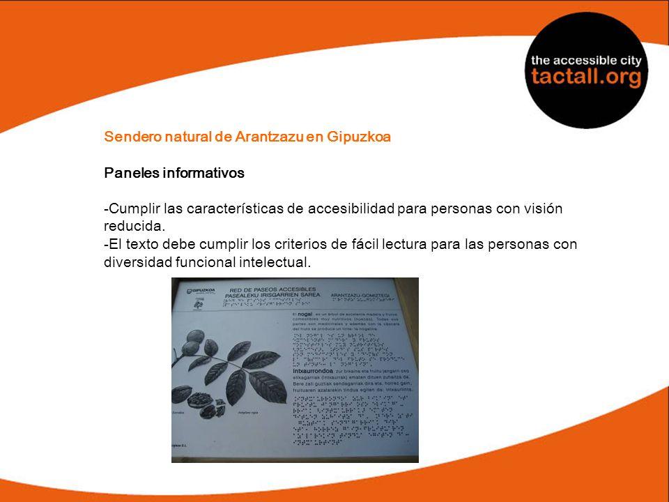 Sendero natural de Arantzazu en Gipuzkoa Paneles informativos -Cumplir las características de accesibilidad para personas con visión reducida. -El tex