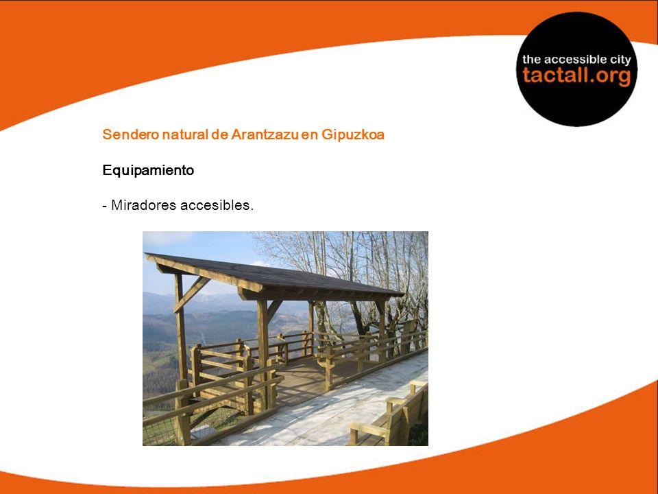 Sendero natural de Arantzazu en Gipuzkoa Equipamiento - Miradores accesibles.