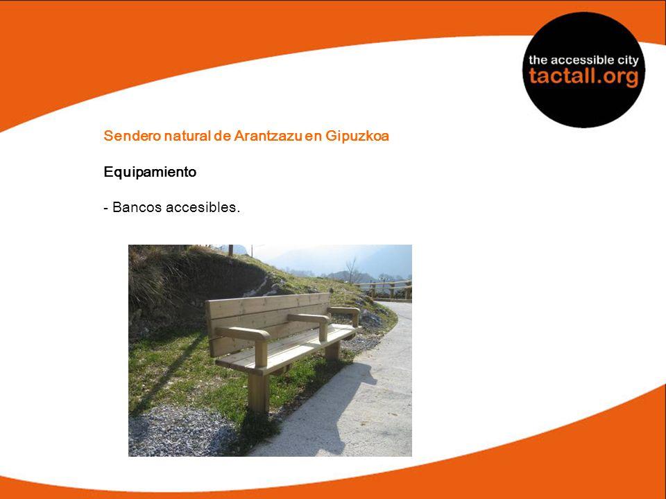 Sendero natural de Arantzazu en Gipuzkoa Equipamiento - Bancos accesibles.