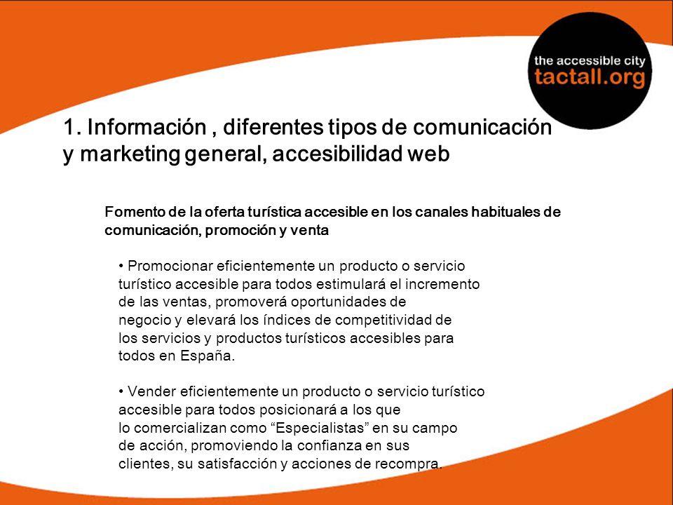 1. Información, diferentes tipos de comunicación y marketing general, accesibilidad web Fomento de la oferta turística accesible en los canales habitu