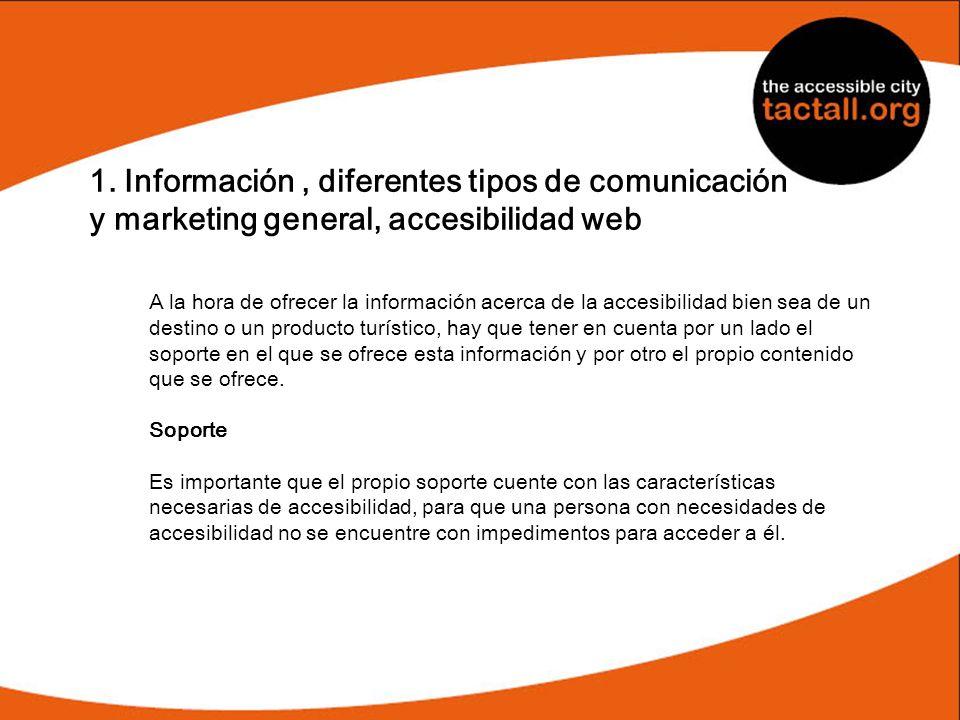 1. Información, diferentes tipos de comunicación y marketing general, accesibilidad web A la hora de ofrecer la información acerca de la accesibilidad