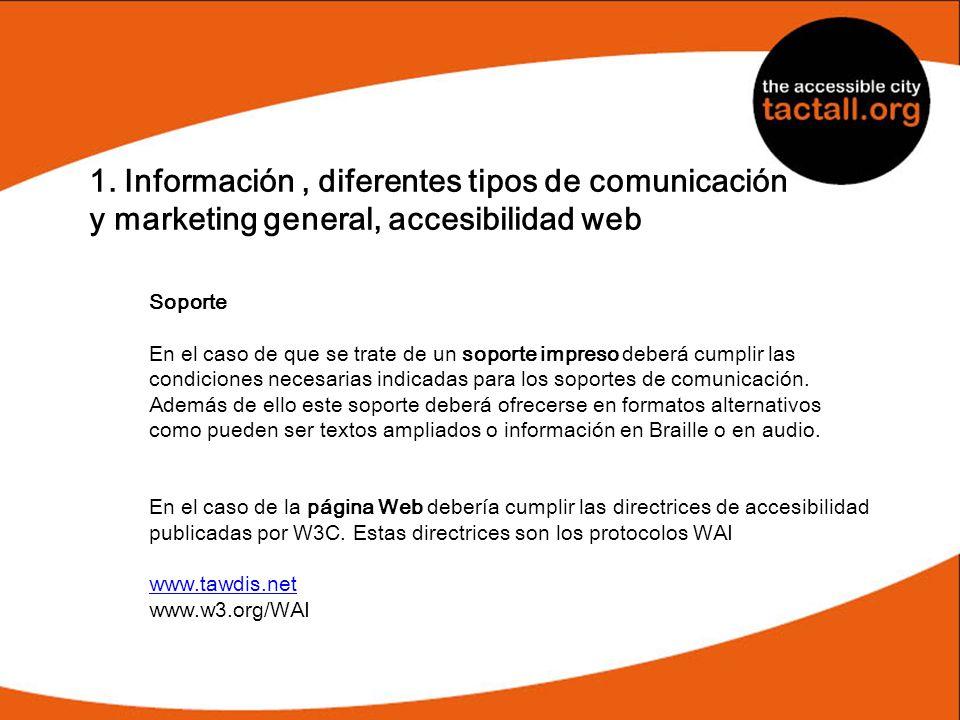 1. Información, diferentes tipos de comunicación y marketing general, accesibilidad web Soporte En el caso de que se trate de un soporte impreso deber