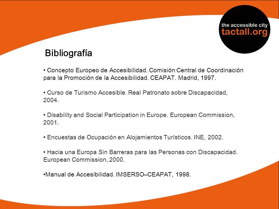 Bibliografía Concepto Europeo de Accesibilidad. Comisión Central de Coordinación para la Promoción de la Accesibilidad. CEAPAT. Madrid, 1997. Curso de