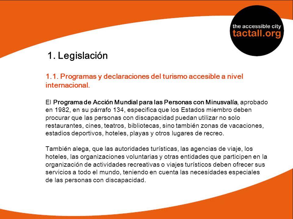 1. Legislación 1.1. Programas y declaraciones del turismo accesible a nivel internacional. El Programa de Acción Mundial para las Personas con Minusva