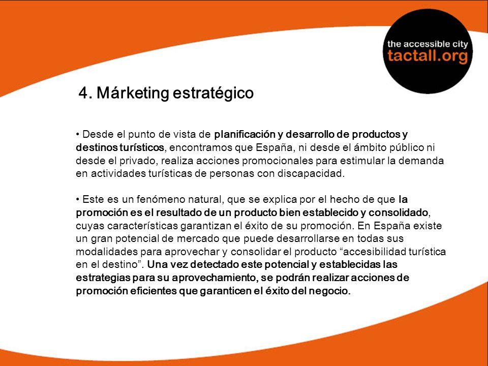 4. Márketing estratégico Desde el punto de vista de planificación y desarrollo de productos y destinos turísticos, encontramos que España, ni desde el