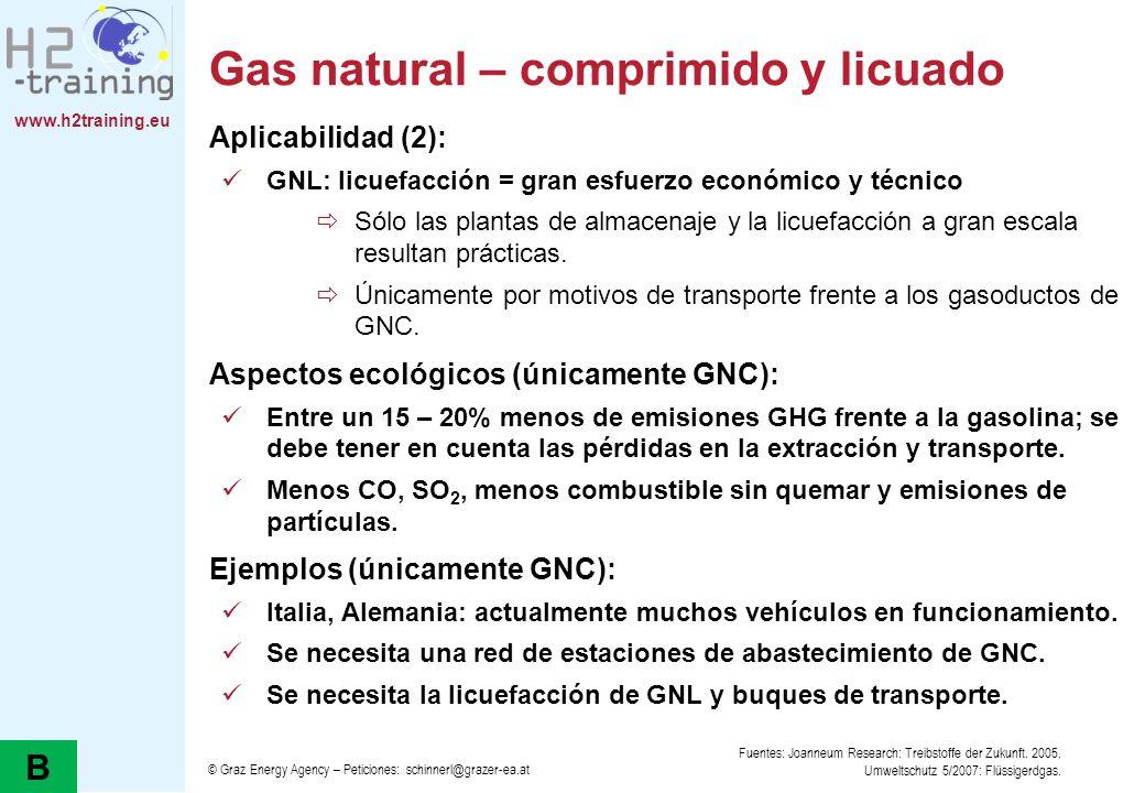 www.h2training.eu Gas natural – comprimido y licuado Aplicabilidad (2): GNL: licuefacción = gran esfuerzo económico y técnico Sólo las plantas de alma