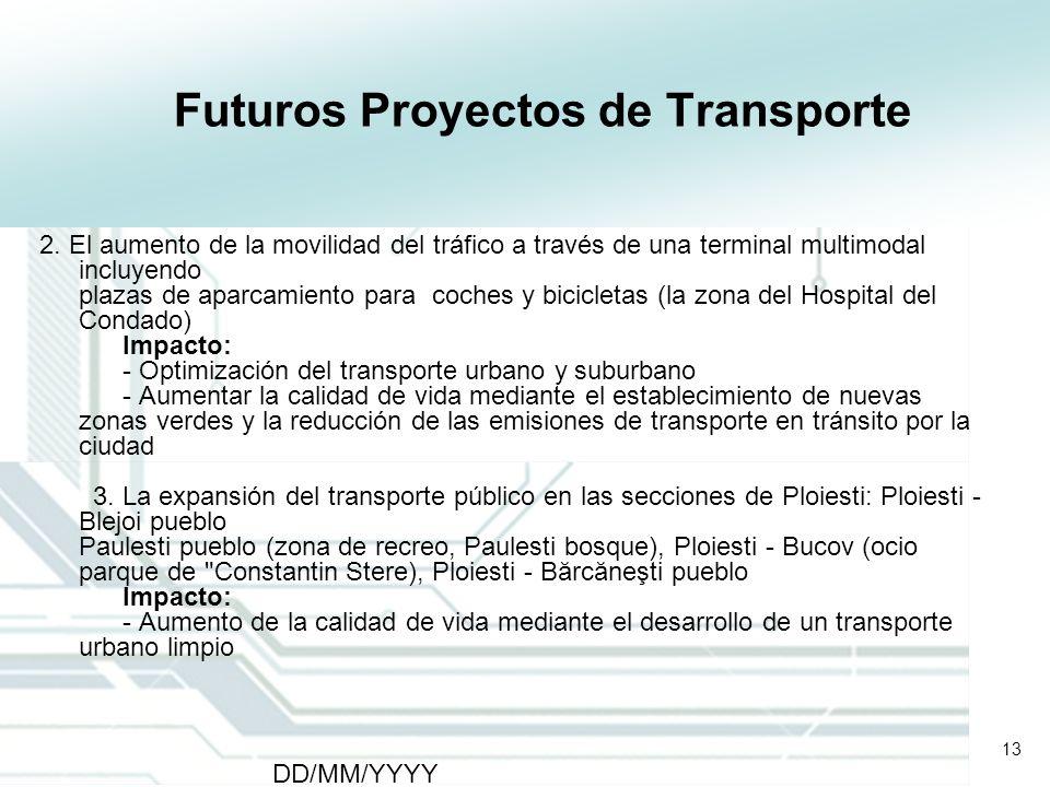 13 DD/MM/YYYY CATS - Type of meeting - Place 13 Futuros Proyectos de Transporte 2. El aumento de la movilidad del tráfico a través de una terminal mul