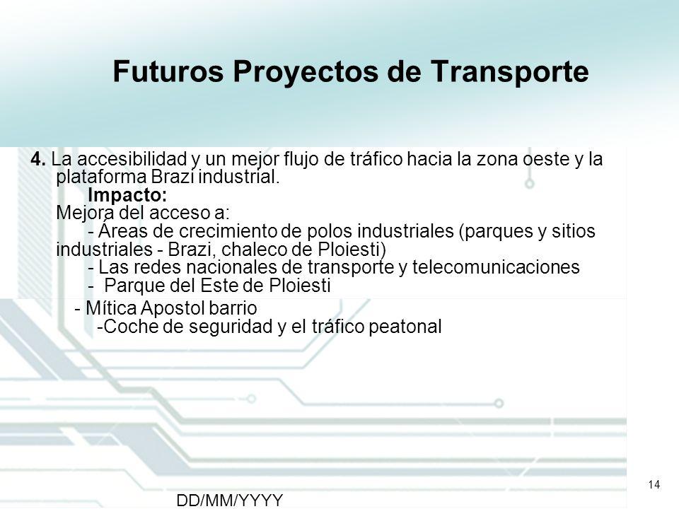 14 DD/MM/YYYY CATS - Type of meeting - Place 14 Futuros Proyectos de Transporte 4. La accesibilidad y un mejor flujo de tráfico hacia la zona oeste y