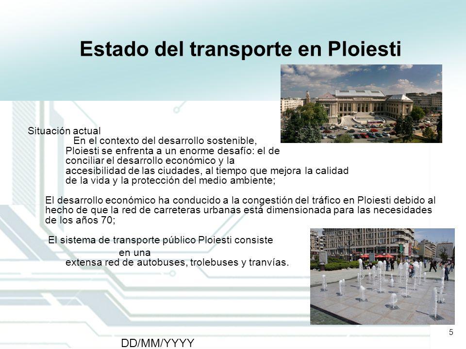 5 DD/MM/YYYY CATS - Type of meeting - Place 5 Estado del transporte en Ploiesti Situación actual En el contexto del desarrollo sostenible, Ploiesti se
