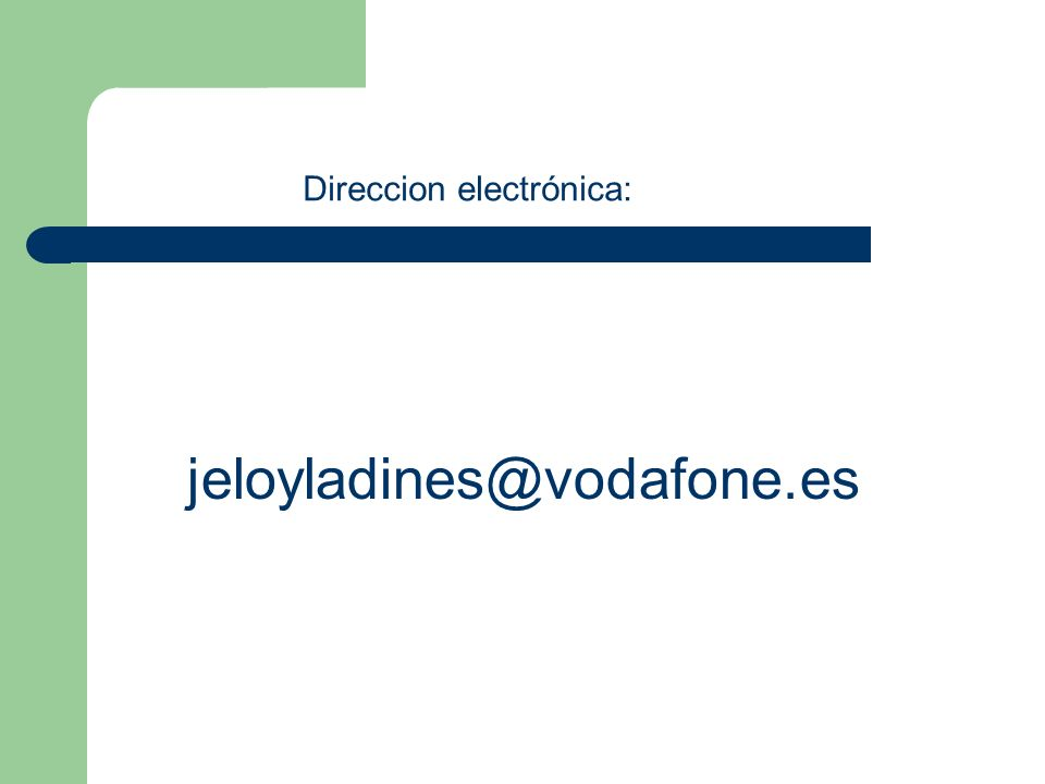 jeloyladines@vodafone.es Direccion electrónica: