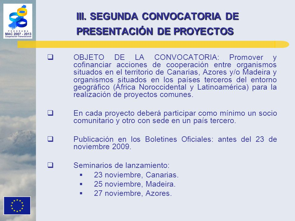 III. SEGUNDA CONVOCATORIA DE PRESENTACIÓN DE PROYECTOS OBJETO DE LA CONVOCATORIA: Promover y cofinanciar acciones de cooperación entre organismos situ