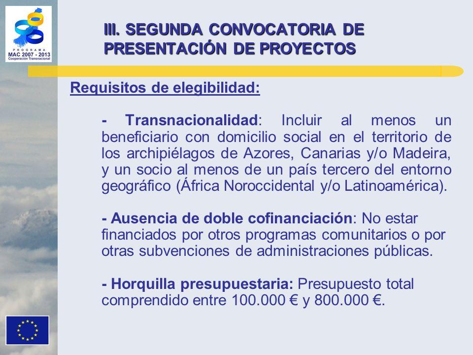 Requisitos de elegibilidad: - Transnacionalidad: Incluir al menos un beneficiario con domicilio social en el territorio de los archipiélagos de Azores