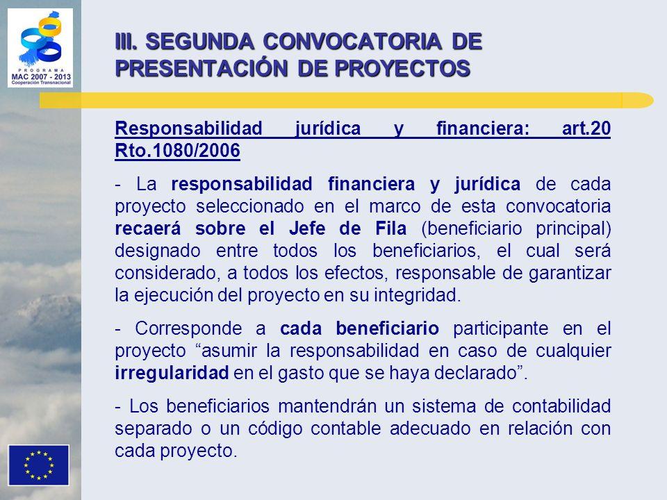 Responsabilidad jurídica y financiera: art.20 Rto.1080/2006 - La responsabilidad financiera y jurídica de cada proyecto seleccionado en el marco de es