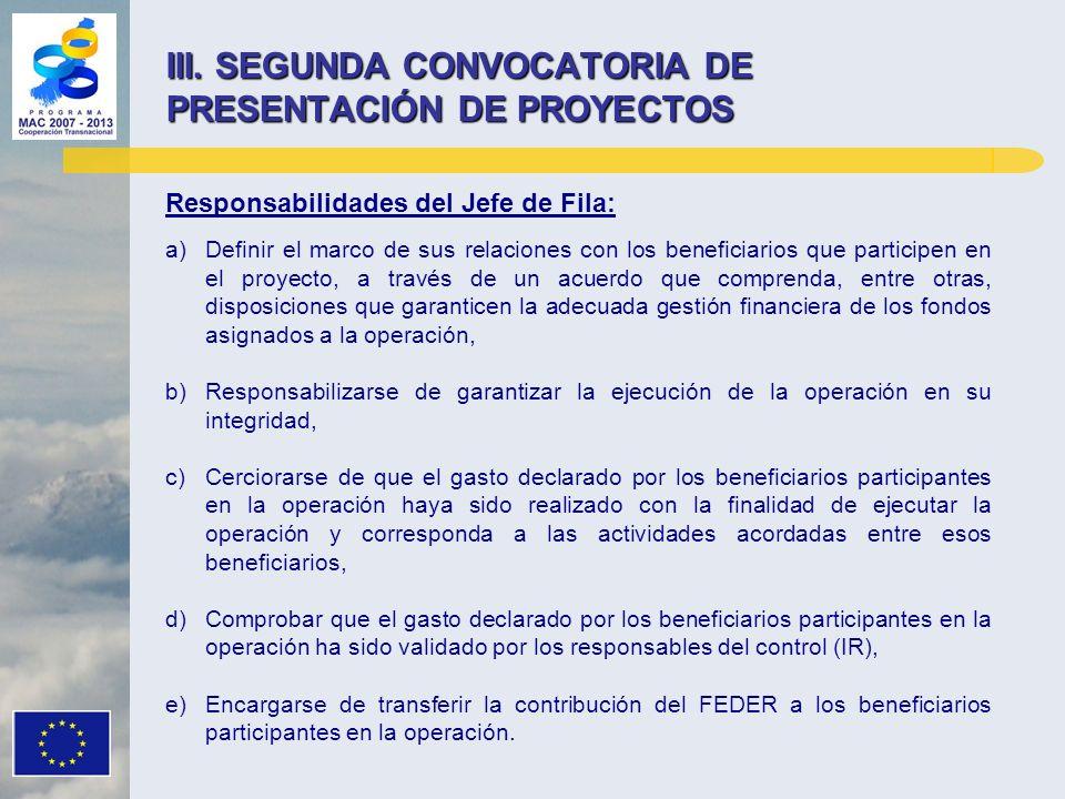 Responsabilidades del Jefe de Fila: a)Definir el marco de sus relaciones con los beneficiarios que participen en el proyecto, a través de un acuerdo q