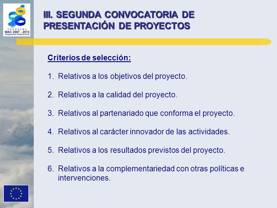 Criterios de selección: 1.Relativos a los objetivos del proyecto. 2.Relativos a la calidad del proyecto. 3.Relativos al partenariado que conforma el p