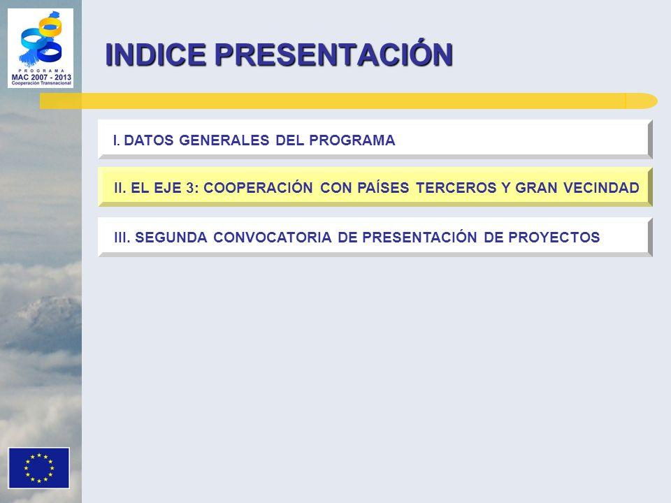 INDICE PRESENTACIÓN I. DATOS GENERALES DEL PROGRAMA III. SEGUNDA CONVOCATORIA DE PRESENTACIÓN DE PROYECTOS II. EL EJE 3: COOPERACIÓN CON PAÍSES TERCER