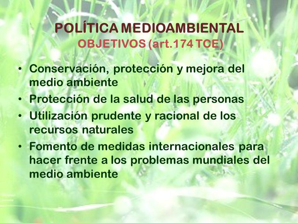 POLÍTICA MEDIOAMBIENTAL Conservación, protección y mejora del medio ambiente Protección de la salud de las personas Utilización prudente y racional de
