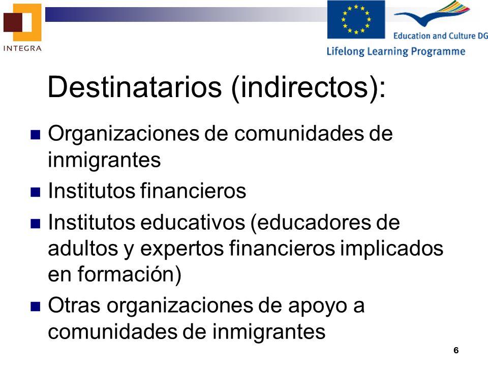 7 Objetivos especificos (I): analizar las necesidades de los migrantes en términos de conocimiento básico del idioma local en relación con asuntos financieros, terminología, documentación básica, así como las especificidades de los sistemas financieros en los países socios, con el fin de hacer frente a sus necesidades cotidianas Comparar buenas prácticas utilizadas para introducir el idioma local básico en asuntos financieros y operaciones financieras específicas en los antiguos estados miembros de la UE, así como en los nuevos estados miembros de la UE