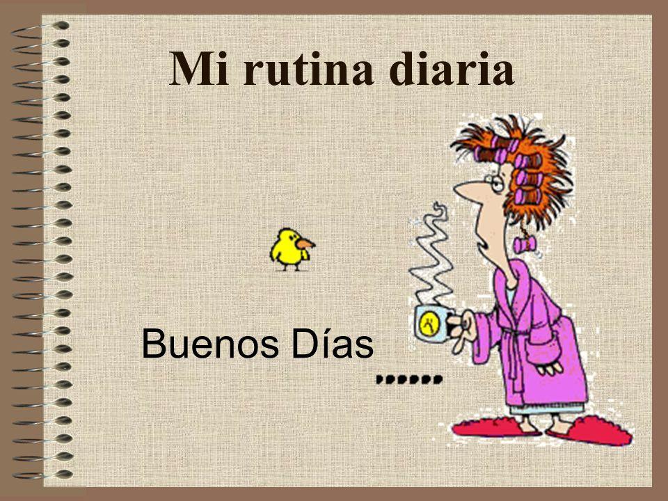 Mi rutina diaria Buenos Días