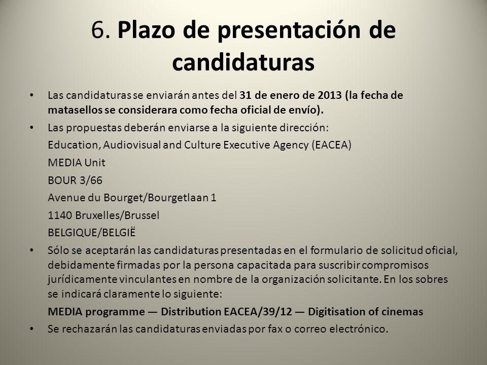 6. Plazo de presentación de candidaturas Las candidaturas se enviarán antes del 31 de enero de 2013 (la fecha de matasellos se considerara como fecha