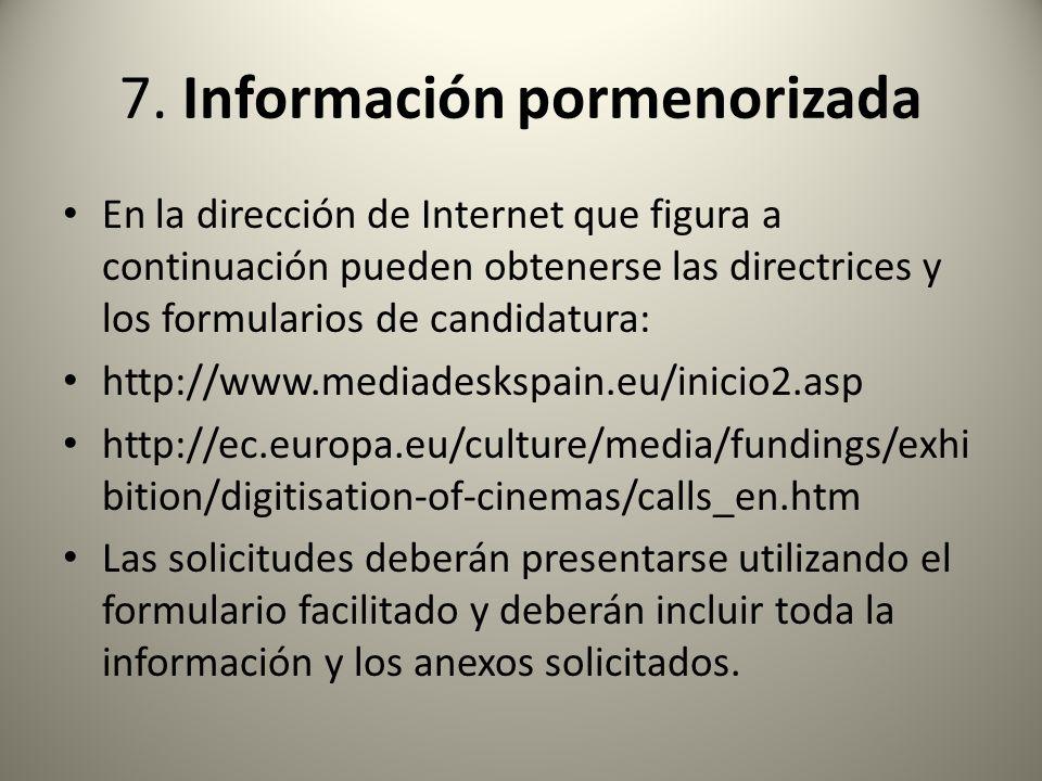 7. Información pormenorizada En la dirección de Internet que figura a continuación pueden obtenerse las directrices y los formularios de candidatura: