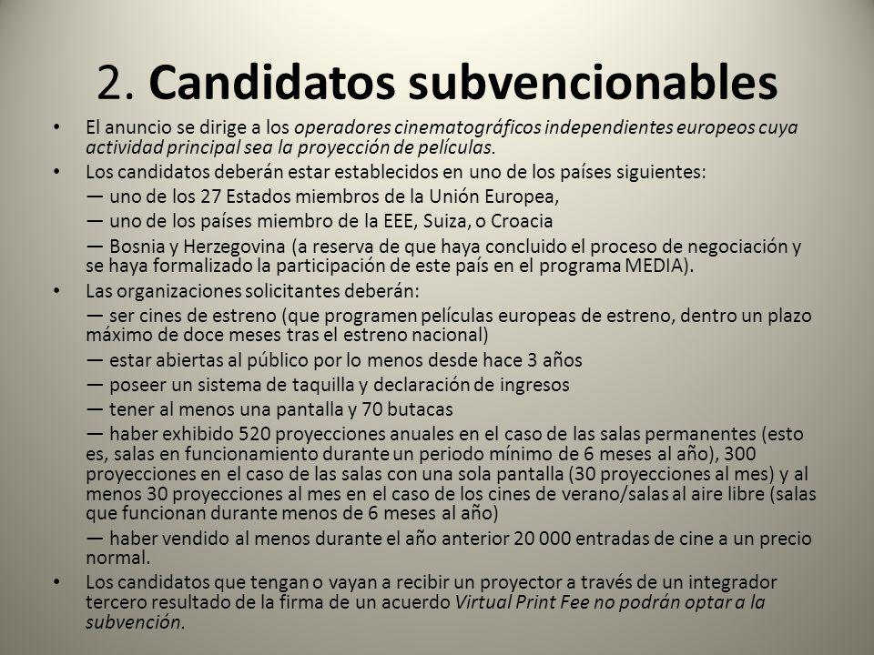 2. Candidatos subvencionables El anuncio se dirige a los operadores cinematográficos independientes europeos cuya actividad principal sea la proyecció
