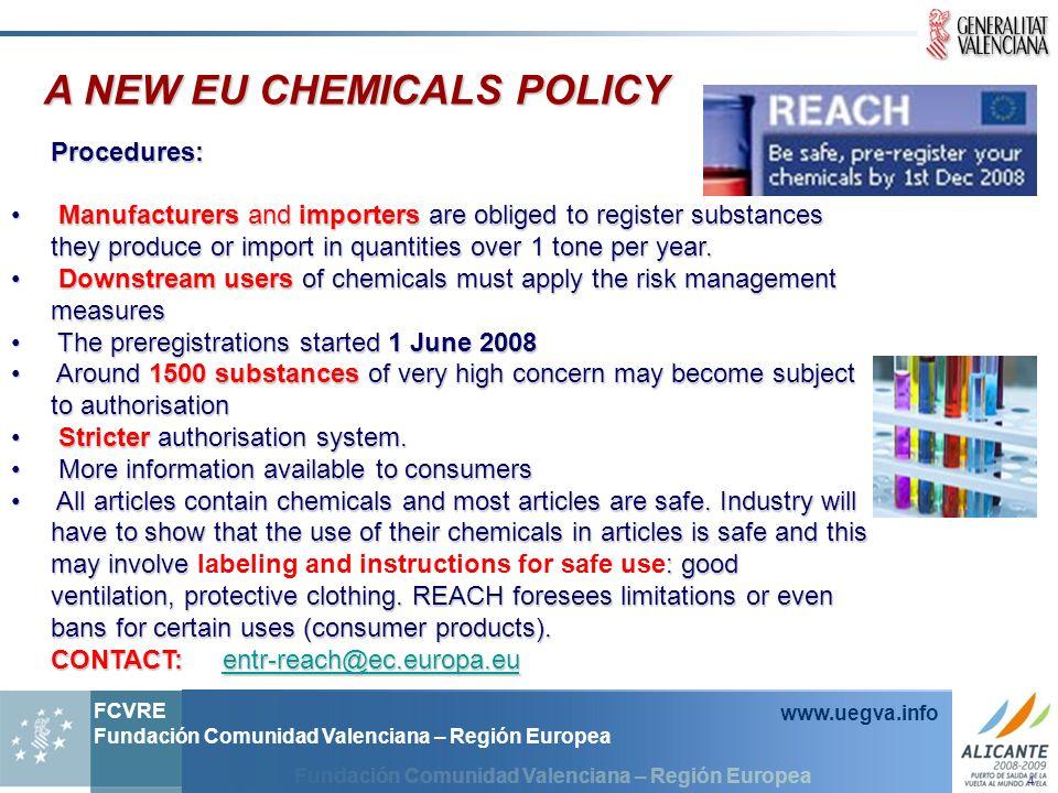 Fundación Comunidad Valenciana – Región Europea FCVRE Fundación Comunidad Valenciana – Región Europea www.uegva.info A NEW EU CHEMICALS POLICY Procedu