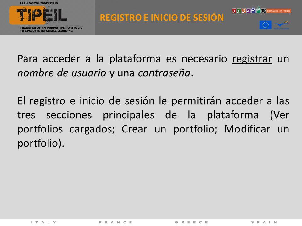 REGISTRO E INICIO DE SESIÓN Para acceder a la plataforma es necesario registrar un nombre de usuario y una contraseña. El registro e inicio de sesión
