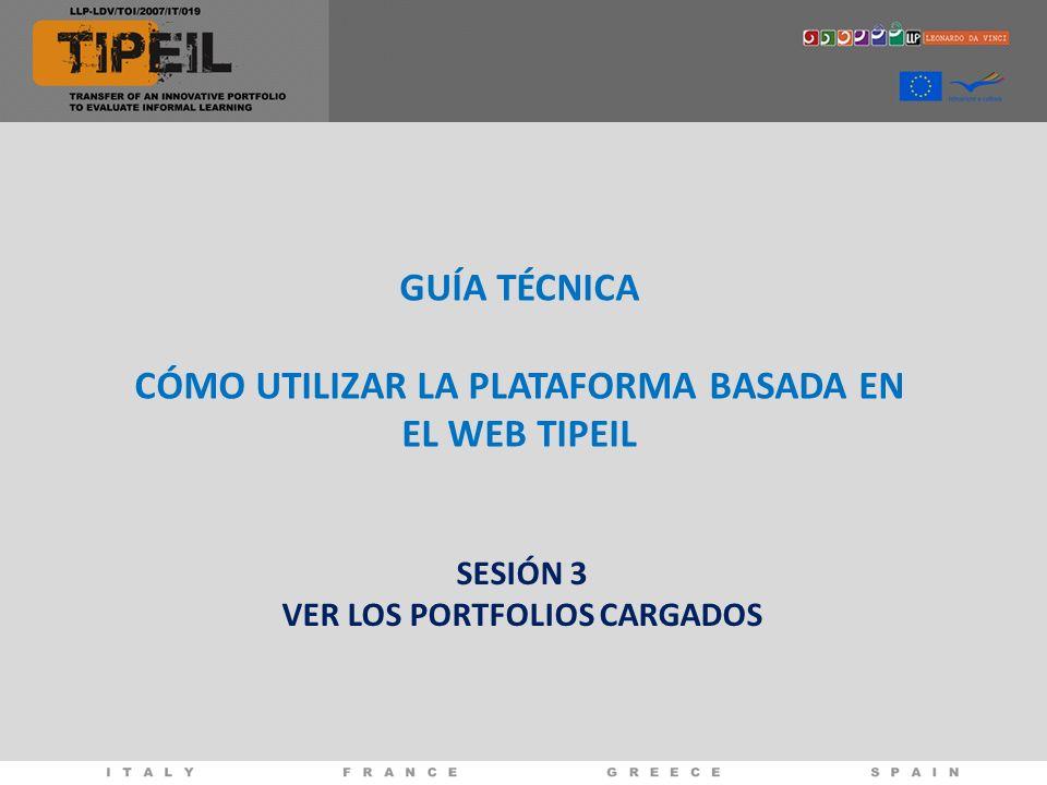 GUÍA TÉCNICA CÓMO UTILIZAR LA PLATAFORMA BASADA EN EL WEB TIPEIL SESIÓN 3 VER LOS PORTFOLIOS CARGADOS
