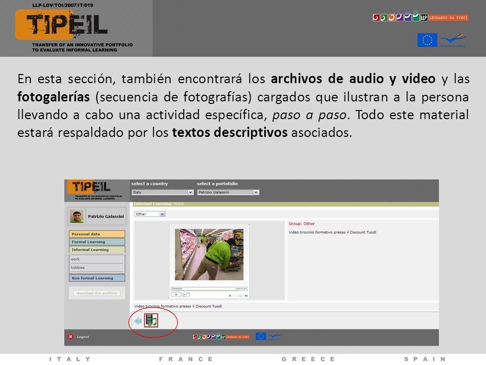 En esta sección, también encontrará los archivos de audio y video y las fotogalerías (secuencia de fotografías) cargados que ilustran a la persona lle