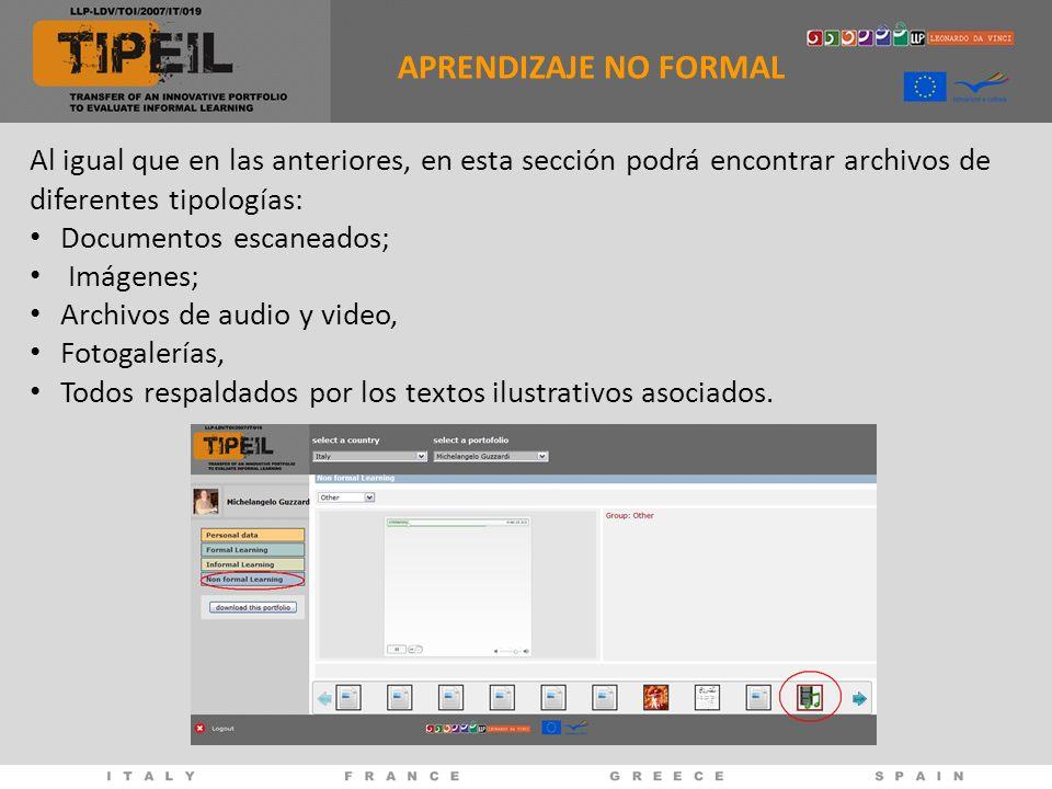 APRENDIZAJE NO FORMAL Al igual que en las anteriores, en esta sección podrá encontrar archivos de diferentes tipologías: Documentos escaneados; Imágen