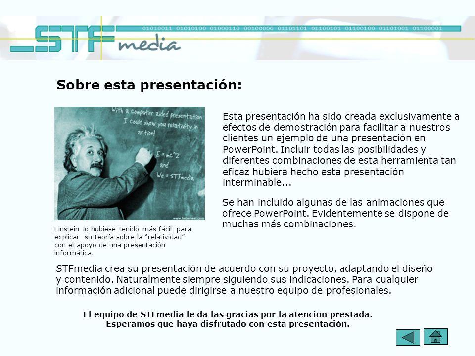 Antes de la creación de su presentación STFmedia analizará con usted el objetivo que desea alcanzar, así como el contenido en relación al tema princip