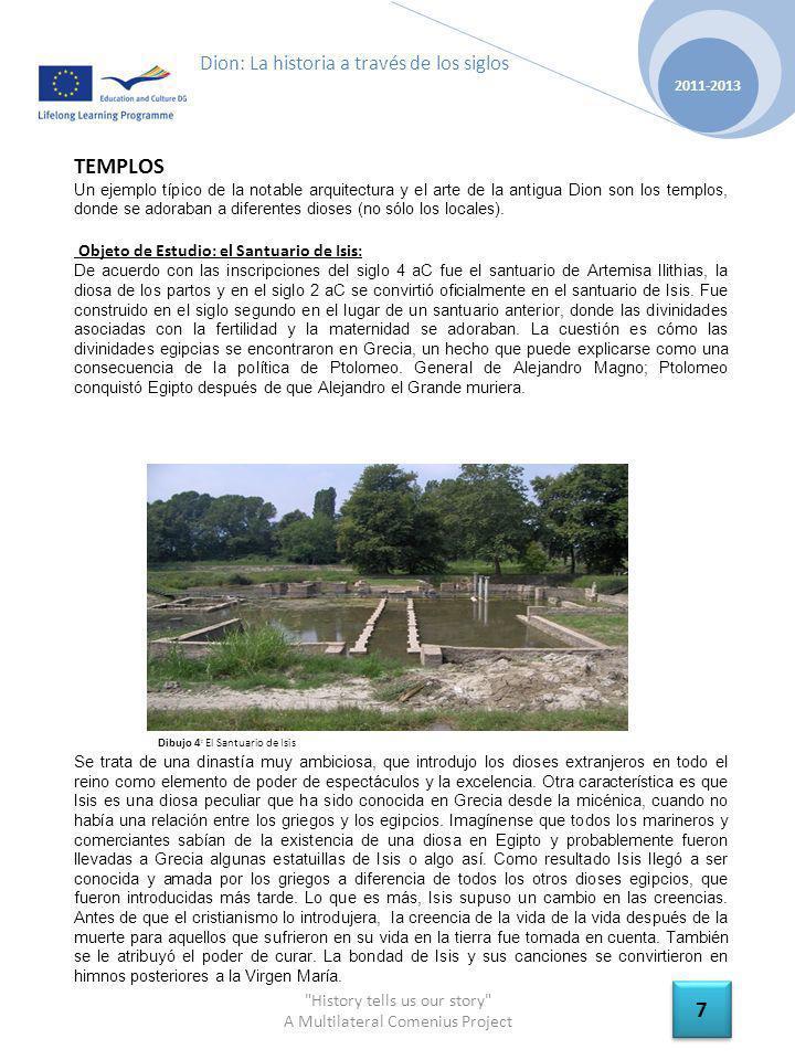 History tells us our story A Multilateral Comenius Project 2011-2013 18 Dion: La historia a través de los siglos BAÑOS DE LA CALLE PRINCIPAL: El complejo de baños incluye dos umbrales que conducen al vestíbulo.