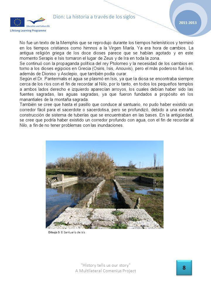 History tells us our story A Multilateral Comenius Project 2011-2013 19 Dion: La historia a través de los siglos El FORO ROMANO: El Foro Romano apareció entre el siglo segundo y el tercero.