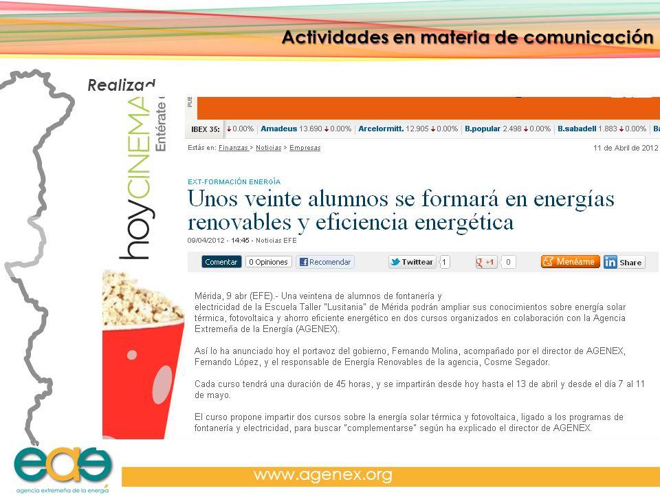 Actividades en materia de comunicación Agencia Extremeña de la Energía. www.agenex.org Actividades en materia de comunicación Realizado: