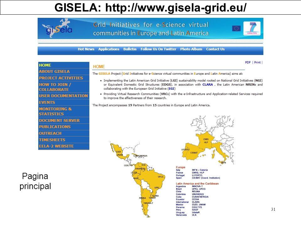 31 GISELA: http://www.gisela-grid.eu/ Pagina principal