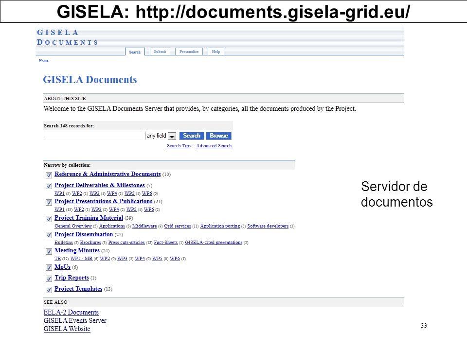 33 GISELA: http://documents.gisela-grid.eu/ Servidor de documentos